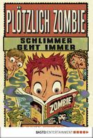 David Lubar: Plötzlich Zombie - Schlimmer geht immer ★★★★★