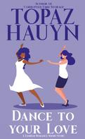 Topaz Hauyn: Dance to your Love