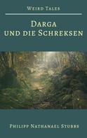 Philipp Nathanael Stubbs: Darga und die Schreksen