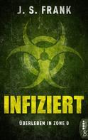J. S. Frank: Infiziert - Überleben in Zone 0 ★★★
