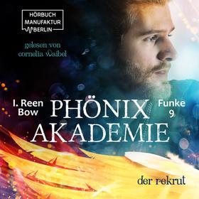 Der Rekrut - Phönixakademie, Band 9 (ungekürzt)