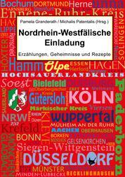 Nordrhein-Westfälische Einladung - Erzählungen, Geheimnisse und Rezepte