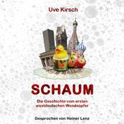 Schaum - Die Geschichte vom ersten westdeutschen Wendeopfer