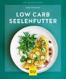 Cora Wetzstein: Low-Carb-Seelenfutter