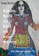 Sepp Kuffer: Mädchen, Mystik und Musik und meine Metanoia