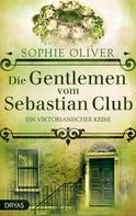Sophie Oliver: Die Gentlemen vom Sebastian Club ★★★★