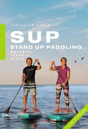 SUP - Stand Up Paddling - Material - Technik - Spots