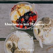 Abnehmen mit Hypnose - Die Ernährung auf gesund umstellen