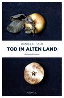 Daniel E. Palu: Tod im Alten Land ★★★★