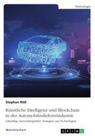 Stephan Röß: Künstliche Intelligenz und Blockchain in der Automobilzuliefererindustrie