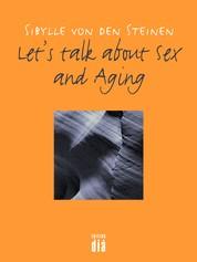 Let's talk about Sex - and Aging - Geschichten und Erfahrungen von Menschen in der Mitte ihres Lebens