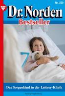Patricia Vandenberg: Dr. Norden Bestseller 350 – Arztroman