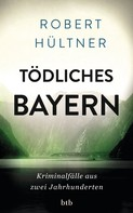 Robert Hültner: Tödliches Bayern ★★★★