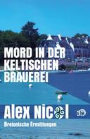 Alex Nicol: Mord in der keltischen Brauerei ★★★