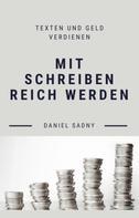 Daniel Sadny: Mit Schreiben reich werden