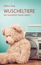 Wuscheltiere 2 - Der Soundtrack meines Lebens