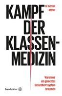 Gernot Rainer: Kampf der Klassenmedizin