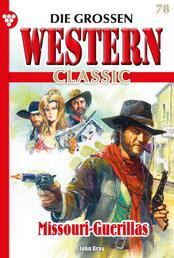 Die großen Western Classic 78 – Western - Missouri-Guerillas