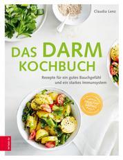 Das Darm-Kochbuch - Rezepte für ein gutes Bauchgefühl und ein starkes Immunsystem