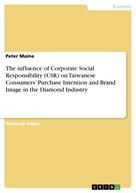 Peter Maine: The influence of Corporate Social Responsibility (CSR) on Taiwanese Consumers' Purchase Intention and Brand Image in the Diamond Industry
