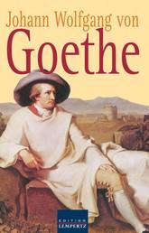 Johann Wolfgang von Goethe - Gesammelte Gedichte - Lieder - Balladen - Sonette - Epigramme - Elegien - Xenien