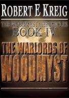 Robert E Kreig: The Warlords of Woodmyst