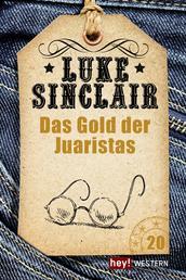 Das Gold der Juaristas - Luke Sinclair Western, Band 20