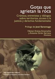 Gotas que agrietan la roca - Crónicas, entrevistas y diálogos sobre territorios y acceso a la justicia