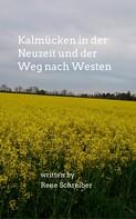 René Schreiber: Kalmücken in der Neuzeit und der Weg nach Westen