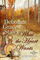 Deborah Grace Staley: What The Heart Wants