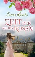 Serena Avanlea: Zeit der wilden Rosen ★★★★