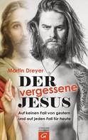 Martin Dreyer: Der vergessene Jesus ★★★