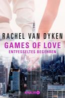 Rachel van Dyken: Games of love – Entfesseltes Begehren ★★★★