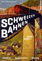 Hans-Peter Bärtschi: Schweizer Bahnen