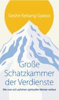 Geshe Kelsang Gyatso: Große Schatzkammer der Verdienste