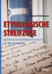 Etymologische Streifzüge - Ein Beitrag zum diachronischen Studium der deutschen Sprache