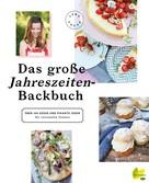 Lena Fuchs: Das große Jahreszeiten-Backbuch