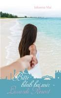 Johanna Mai: Bitte bleib bei mir - Liccardi Resort ★★★★