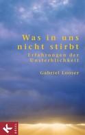 Gabriel Looser: Was in uns nicht stirbt ★★★