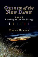 Helen Hansen: Origin of the New Dawn