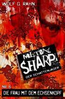 Wolf G. Rahn: Milton Sharp #6: Die Frau mit dem Echsenkopf