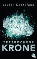 Lauren DeStefano: Zerbrochene Krone ★★★★★