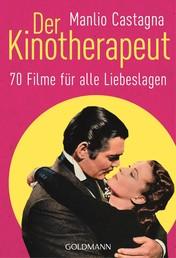 Der Kinotherapeut - 70 Filme für alle Liebeslagen