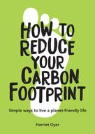 Harriet Dyer: How to Reduce Your Carbon Footprint
