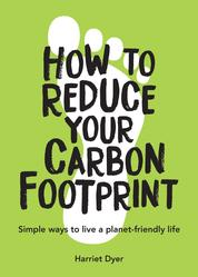How to Reduce Your Carbon Footprint - Simple Ways to Live a Planet-Friendly Life