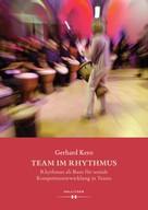Gerhard Kero: Team im Rhythmus