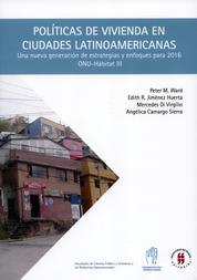 Políticas de vivienda en ciudades latinoamericanas - Una nueva generación de estrategias y enfoques para 2016
