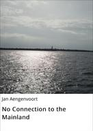 Jan Aengenvoort: No Connection to the Mainland