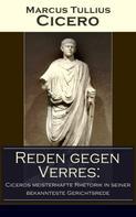 Cicero: Reden gegen Verres: Ciceros meisterhafte Rhetorik in seiner bekannteste Gerichtsrede ★★★★★