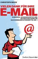 Christoph Moss: Vielen Dank für Ihre E-Mail ★★★★